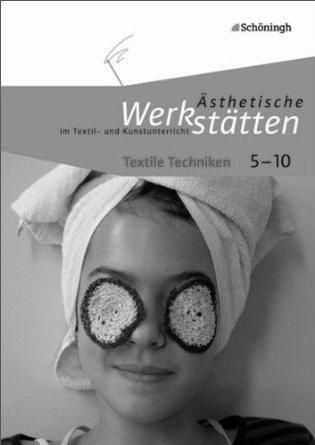 Preview image Ästhetische Werkstätten im Textil- und Kunstunterricht: Textile Techniken